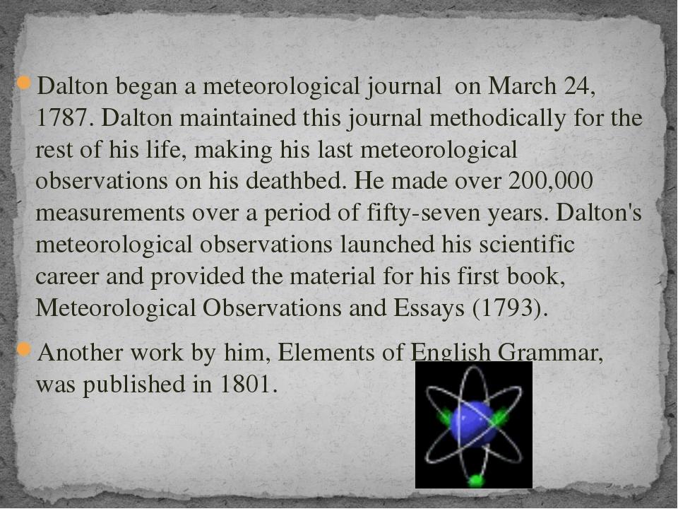 Dalton began a meteorological journal on March 24, 1787. Dalton maintained t...