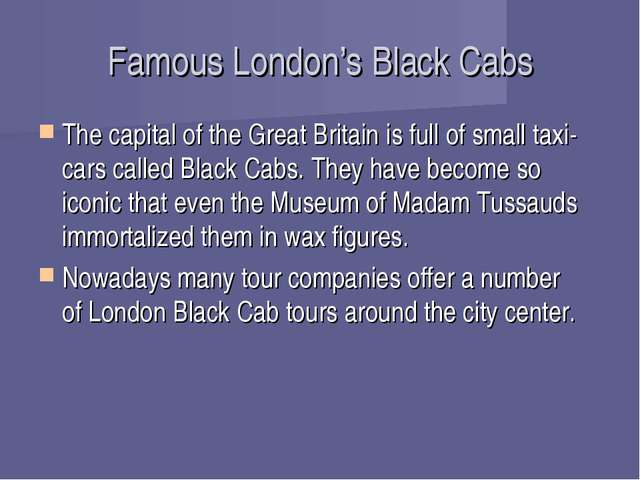 Famous London's Black Cabs The capital of the Great Britain is full of small...