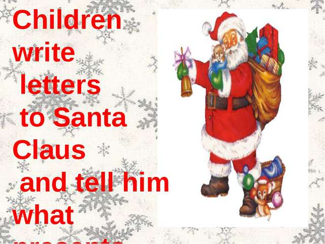 Children write letters to Santa Claus and tell him what presents they would l...