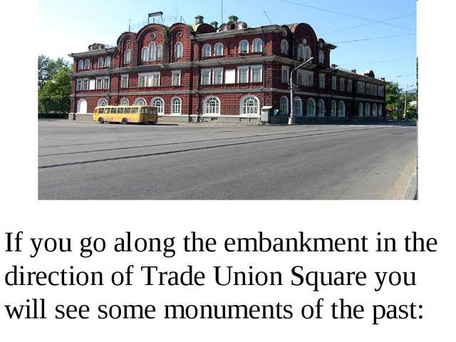 If you go along the embankment in the direction of Trade Union Square you wil...