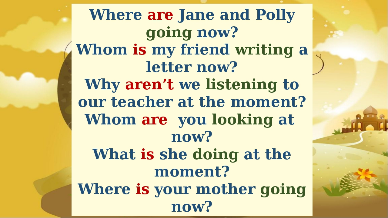 Where are Jane and Polly going now? Whom is my friend writing a letter now? W...