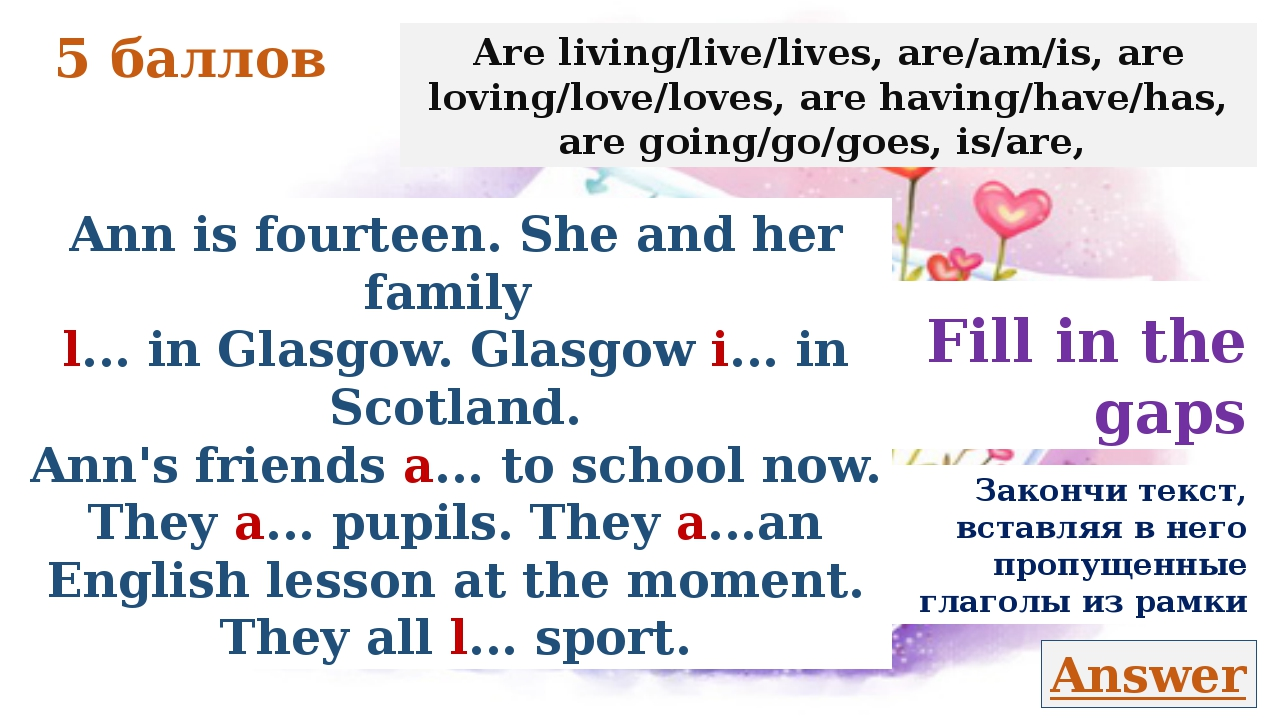 Answer Ann is fourteen. She and her family live in Glasgow. Glasgow is in Sco...