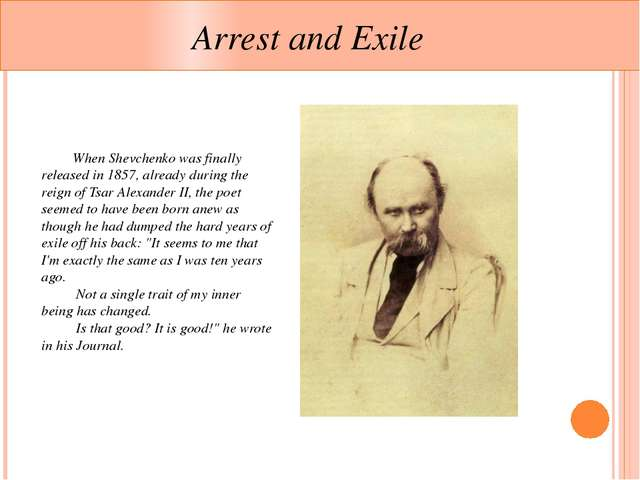 Arrest and Exile 	When Shevchenko was finally released in 1857, already duri...