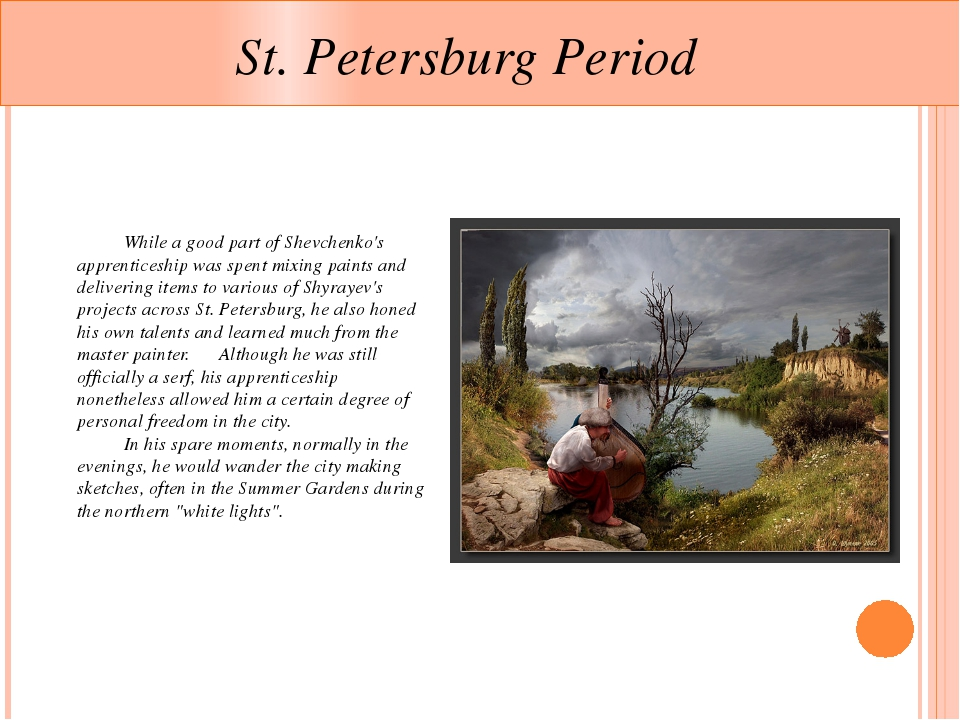 St. Petersburg Period 	While a good part of Shevchenko's apprenticeship was...