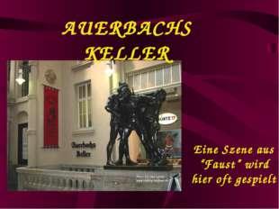 """AUERBACHS KELLER Eine Szene aus """"Faust"""" wird hier oft gespielt"""
