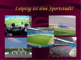 Leipzig ist eine Sportstadt!