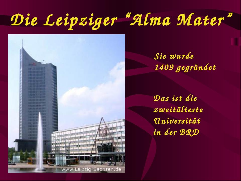 """Die Leipziger """"Alma Mater"""" Sie wurde 1409 gegründet Das ist die zweitälteste..."""