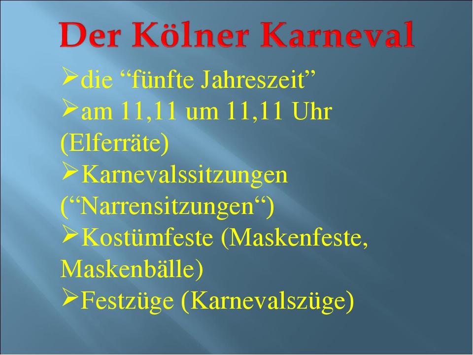 """die """"fünfte Jahreszeit"""" am 11,11 um 11,11 Uhr (Elferräte) Karnevalssitzungen..."""