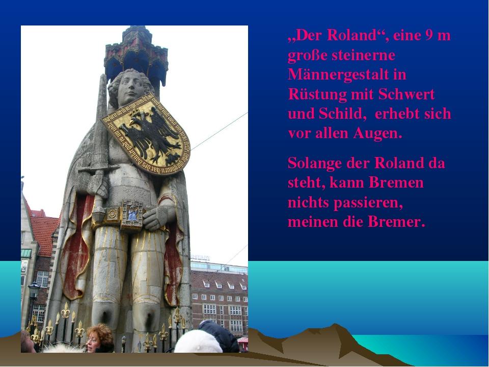 """""""Der Roland"""", eine 9 m große steinerne Männergestalt in Rüstung mit Schwert u..."""