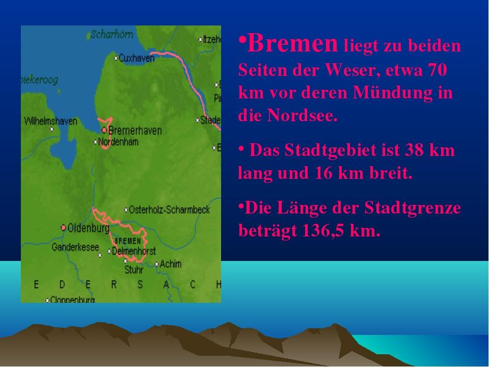 Bremen liegt zu beiden Seiten der Weser, etwa 70 km vor deren Mündung in die...