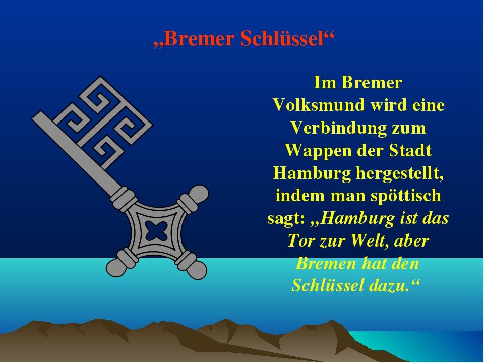 """""""Bremer Schlüssel"""" Im Bremer Volksmund wird eine Verbindung zum Wappen der St..."""