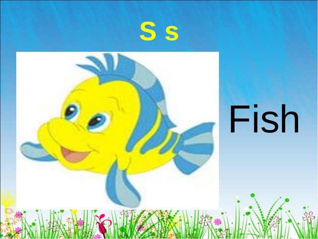 S s Fish