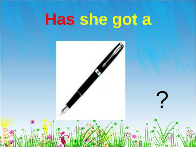 Has she got a ?