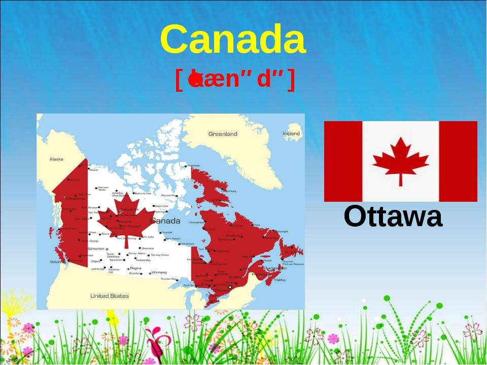 Canada Ottawa [ˈkænədə]