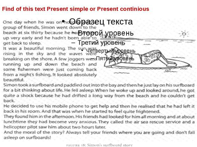 Find of this text Present simple or Present continious