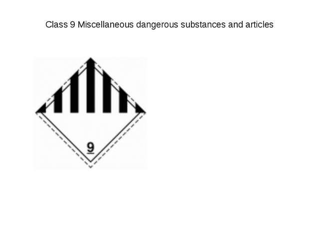 Class 9 Miscellaneous dangerous substances and articles