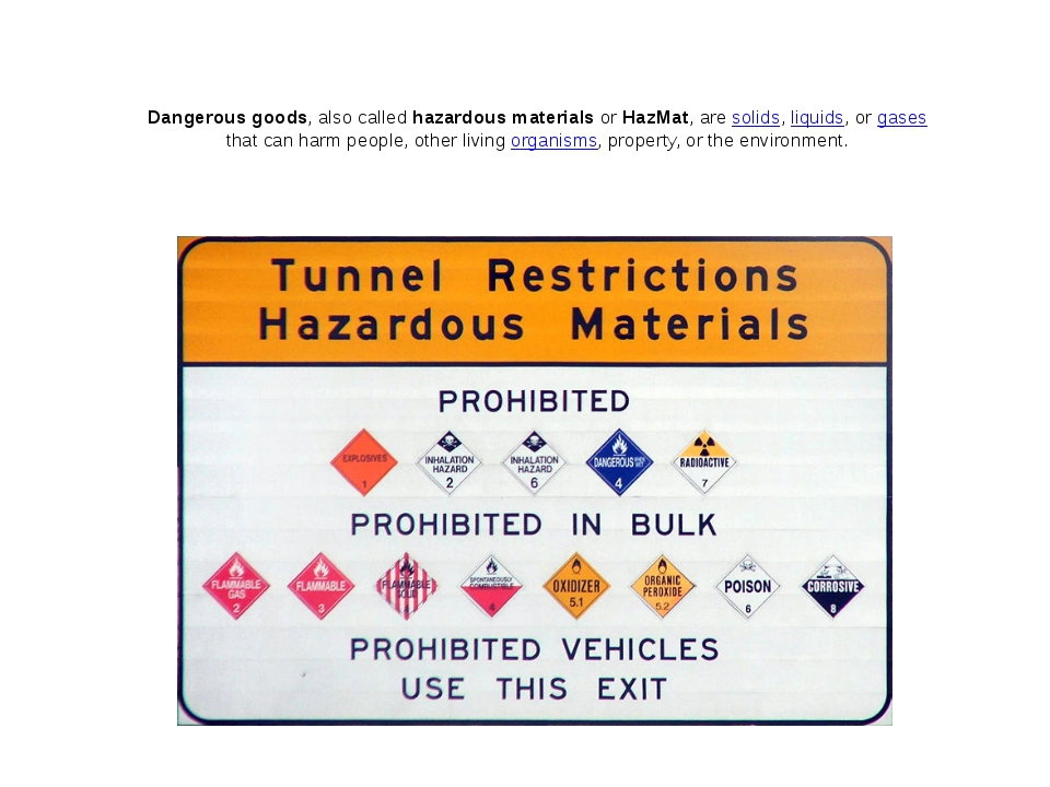 Dangerous goods, also called hazardous materials or HazMat, are solids, liqui...