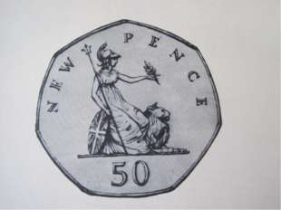 The new 50 pence coin Britannia is on it. She has got an olive branch, triden