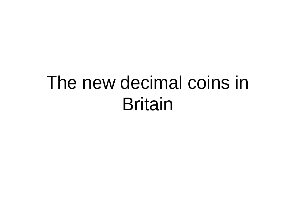 The new decimal coins in Britain