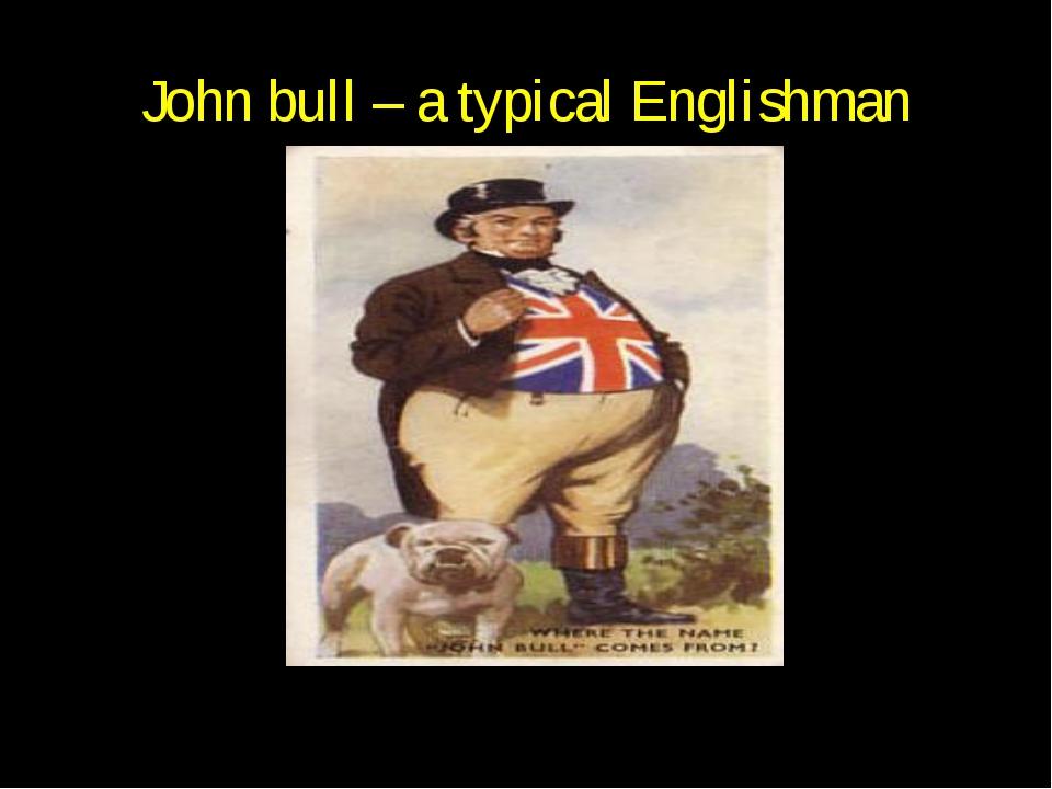 John bull – a typical Englishman