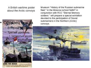 "A British wartime poster about the Arctic convoys Museum ""History of the Russ"