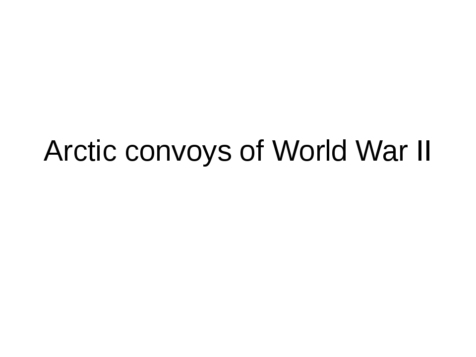 Arctic convoys of World War II