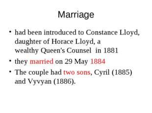 Marriage had been introduced toConstance Lloyd, daughter of Horace Lloyd, a
