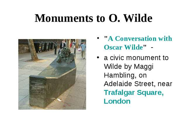 """Monuments to O. Wilde """"A Conversation with Oscar Wilde"""" - a civic monument t..."""