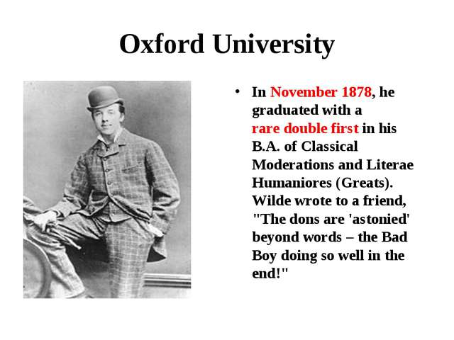 Oxford University In November 1878, he graduated with a raredouble firstin...