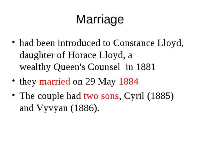 Marriage had been introduced toConstance Lloyd, daughter of Horace Lloyd, a...