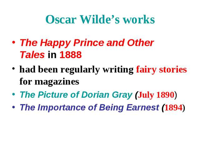Oscar Wilde's works The Happy Prince and Other Talesin 1888 had been regular...