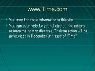 www.Time.com You may find more information in this site. You can even vote fo