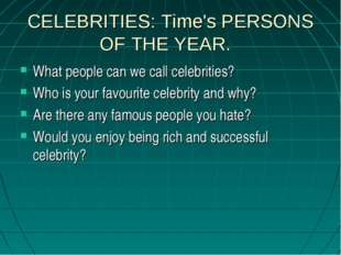 CELEBRITIES: Time's PERSONS OF THE YEAR. What people can we call celebrities?