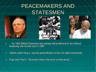 """PEACEMAKERS AND STATESMEN …""""by 1982 Mikhail Gorbachev was already well positi"""