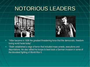 """NOTORIOUS LEADERS """"Hitler became in 1938 the greatest threatening force that"""