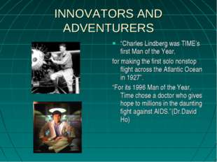 """INNOVATORS AND ADVENTURERS """"Charles Lindberg was TIME's first Man of the Year"""