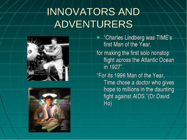 """INNOVATORS AND ADVENTURERS """"Charles Lindberg was TIME's first Man of the Year..."""