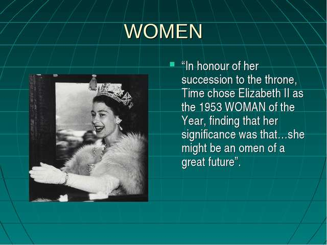 """WOMEN """"In honour of her succession to the throne, Time chose Elizabeth II as..."""