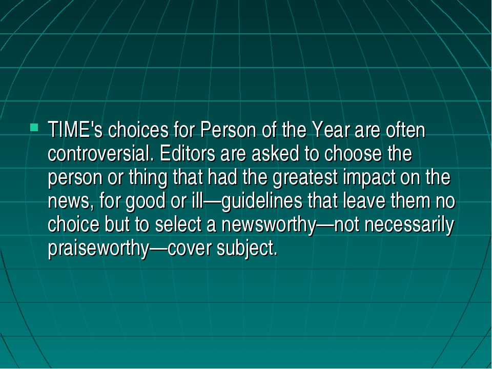 TIME's choices for Person of the Year are often controversial. Editors are a...