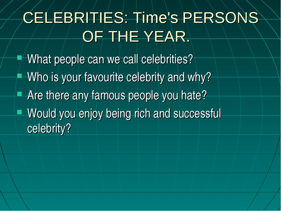 CELEBRITIES: Time's PERSONS OF THE YEAR. What people can we call celebrities?...