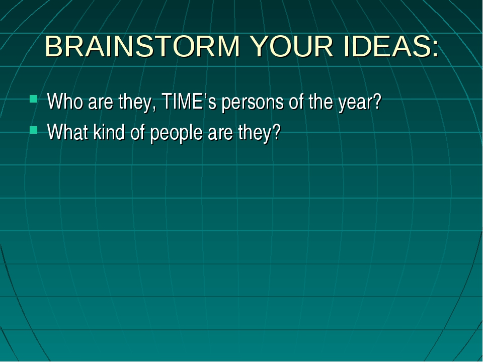 BRAINSTORM YOUR IDEAS: Who are they, TIME's persons of the year? What kind of...