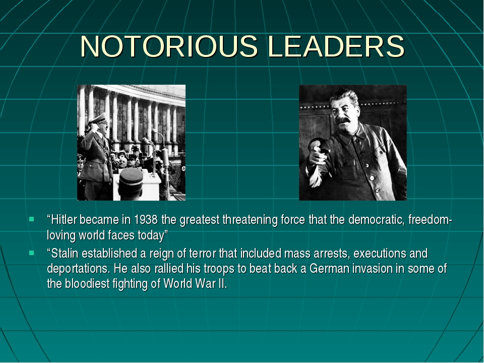 """NOTORIOUS LEADERS """"Hitler became in 1938 the greatest threatening force that..."""
