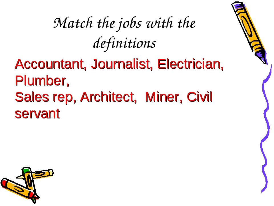 Match the jobs with the definitions Accountant, Journalist, Electrician, Plum...