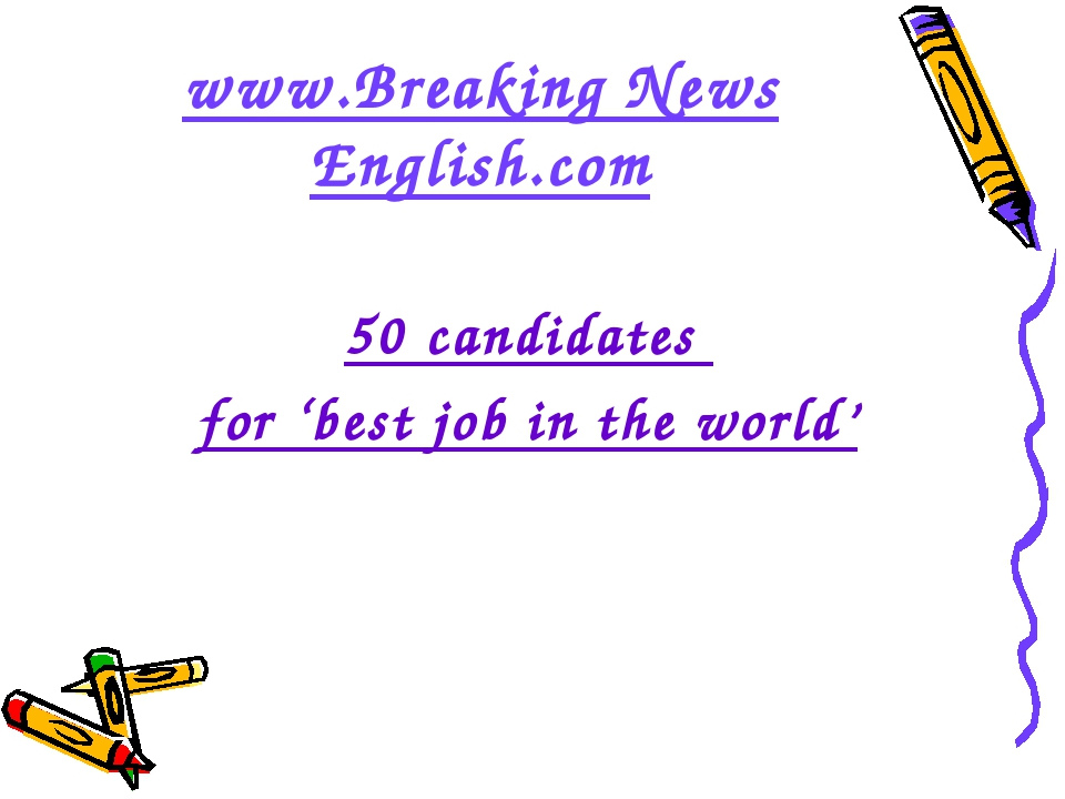 www.Breaking News English.com 50 candidates for 'best job in the world'