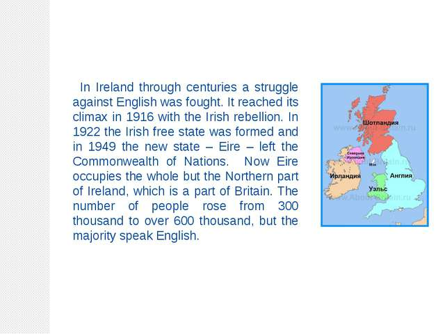 In Ireland through centuries a struggle against English was fought. It reache...