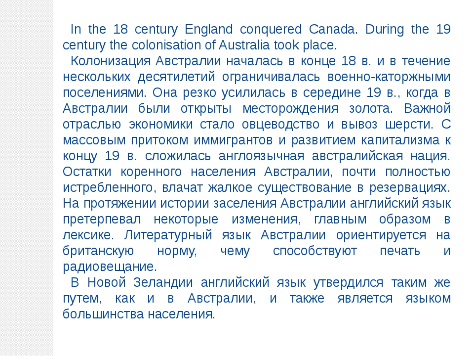 In the 18 century England conquered Canada. During the 19 century the colonis...