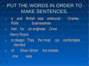 PUT THE WORDS IN ORDER TO MAKE SENTENCES. a and British was aristocratCharl