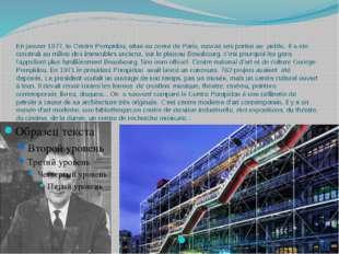 En janvier 1977, le Centre Pompidou, situé au coeur de Paris, ouvrait ses por