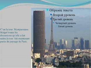 C'est la tour Montparnasse. Malgré toutes les discussions qu'elle a fait nait