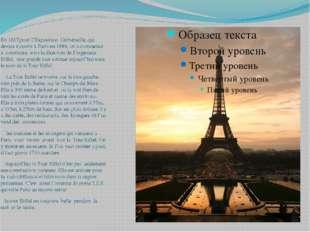 En 1887,pour l'Exposition Universelle, qui devais s'ouvrir à Paris en 1889, o